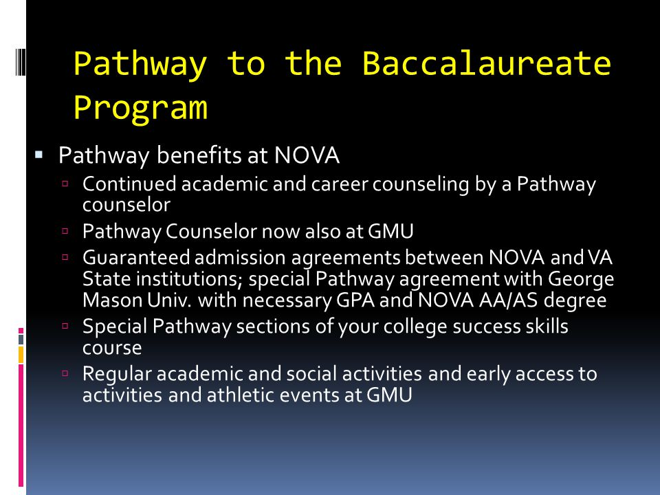 Pathway to the Baccalaureate Program  Pathway benefits at NOVA  Continued academic and career counseling by a Pathway counselor  Pathway Counselor