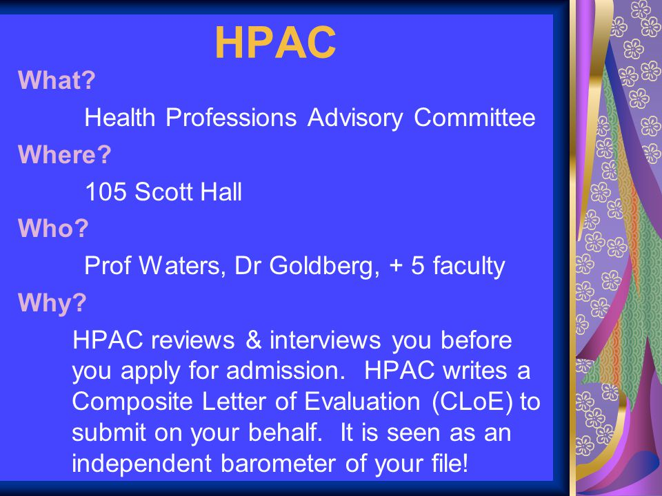 HPAC What. Health Professions Advisory Committee Where.