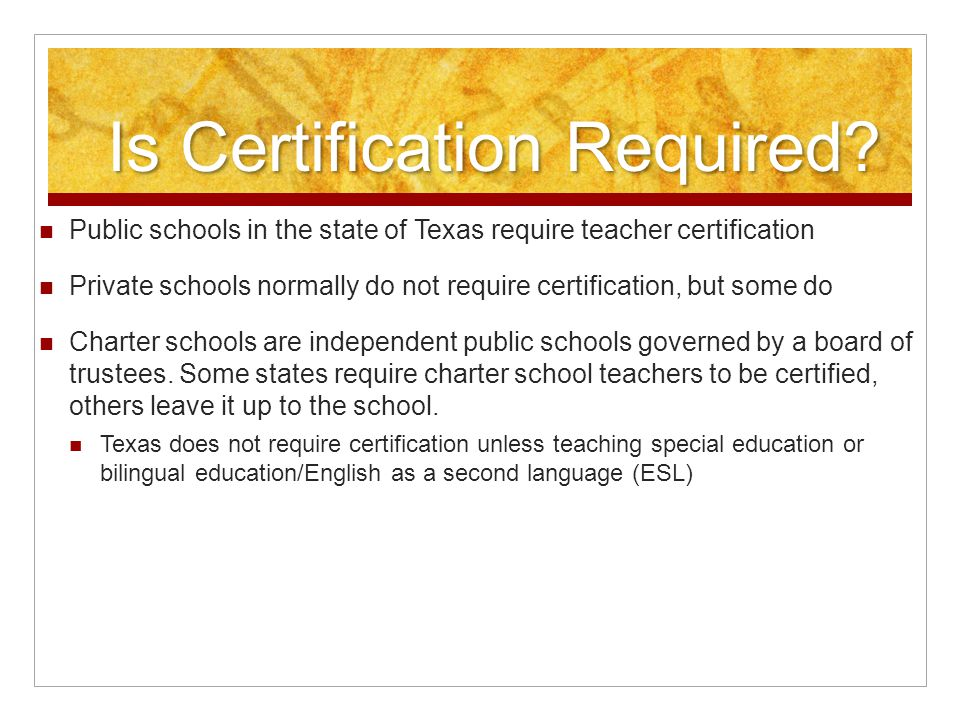 Types of Certification There are separate certification for teachers, administrators, and other school professionals such as librarians, vocational educators, reading specialists, and counselors.