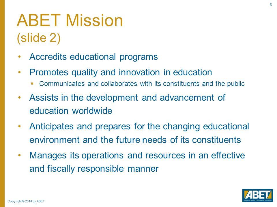 Copyright © 2014 by ABET 67 Becoming a Program Evaluator