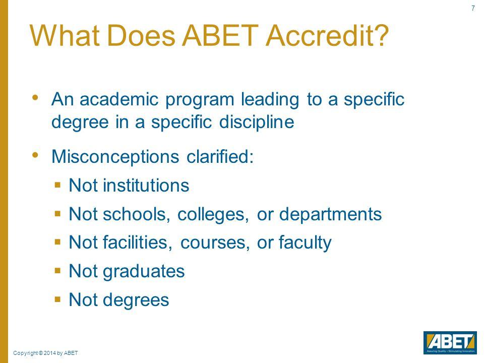 Copyright © 2014 by ABET 28 Basics of ABET Accreditation