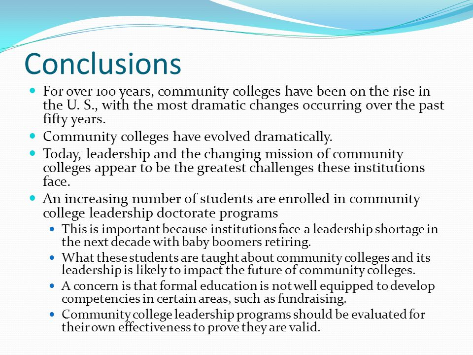 Conclusions For over 100 years, community colleges have been on the rise in the U.