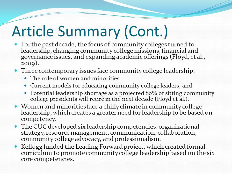 Article Summary (Cont.) For the past decade, the focus of community colleges turned to leadership, changing community college missions, financial and