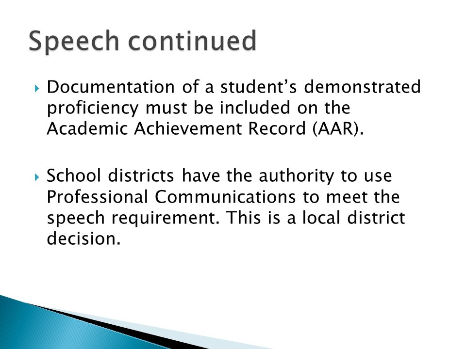 A specific speech course will not be a requirement under the Foundation HS Program.