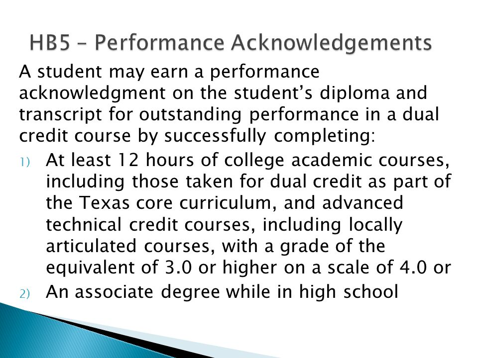 A student may earn a performance acknowledgment: A.