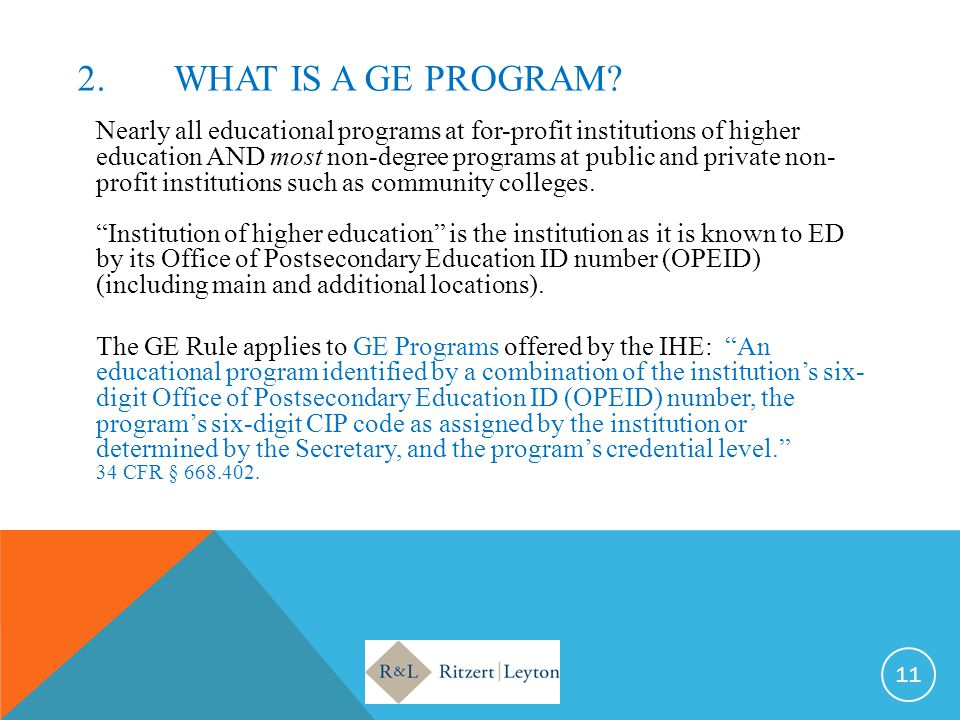 2.WHAT IS A GE PROGRAM? Nearly all educational programs at for-profit institutions of higher education AND most non-degree programs at public and priv