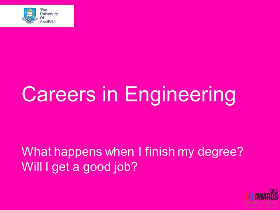 Careers in Engineering What happens when I finish my degree Will I get a good job