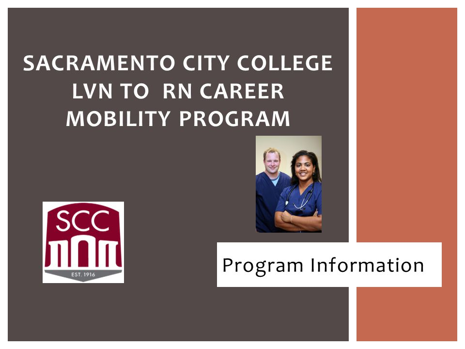 Program Information SACRAMENTO CITY COLLEGE LVN TO RN CAREER MOBILITY PROGRAM