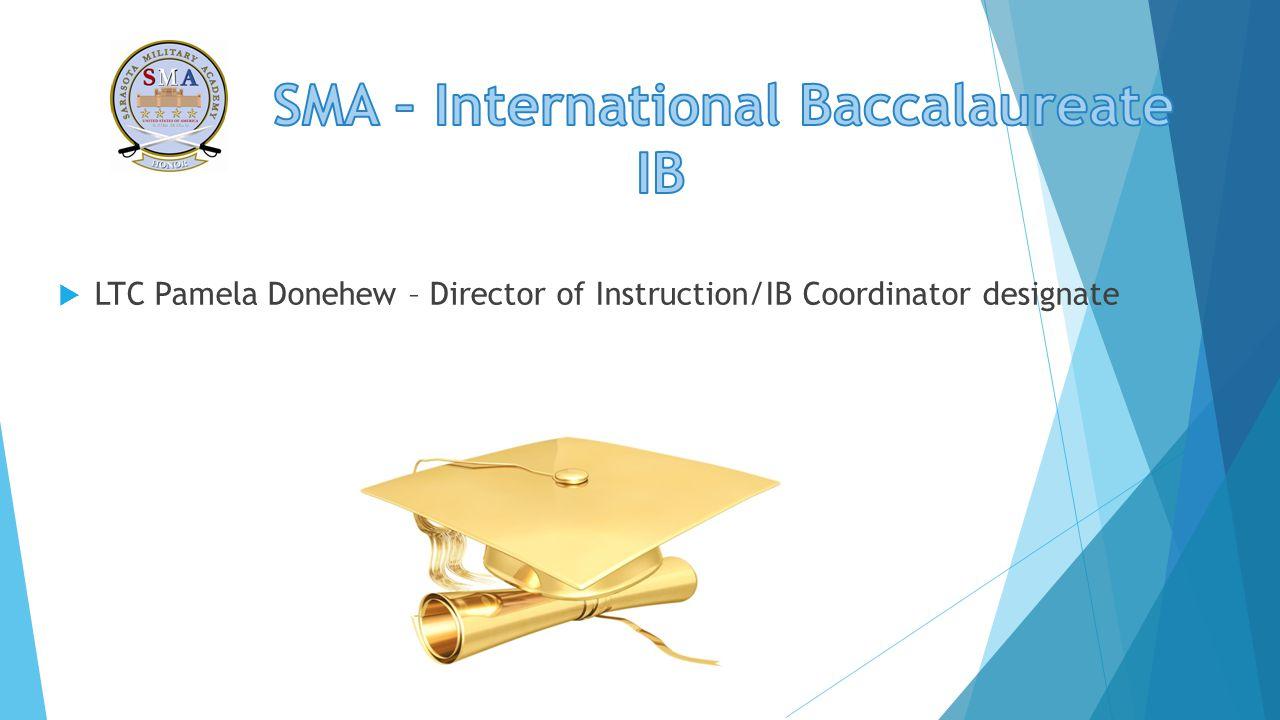  LTC Pamela Donehew – Director of Instruction/IB Coordinator designate