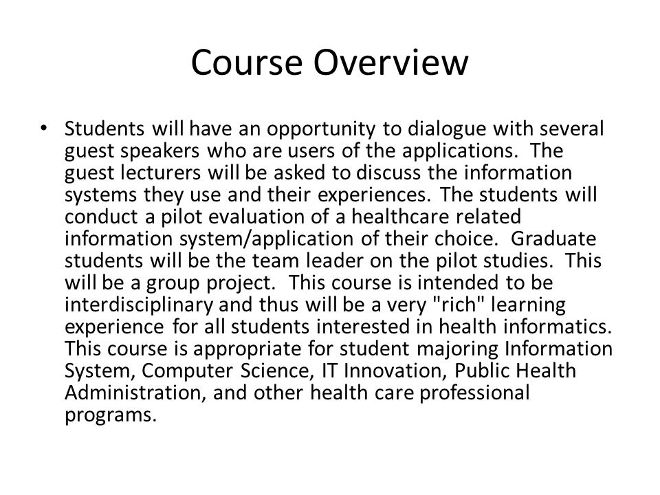 Course Overview Students will have an opportunity to dialogue with several guest speakers who are users of the applications.