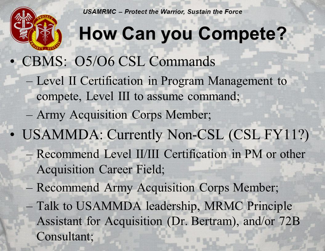 USAMRMC – Protect the Warrior, Sustain the Force How Can you Compete.