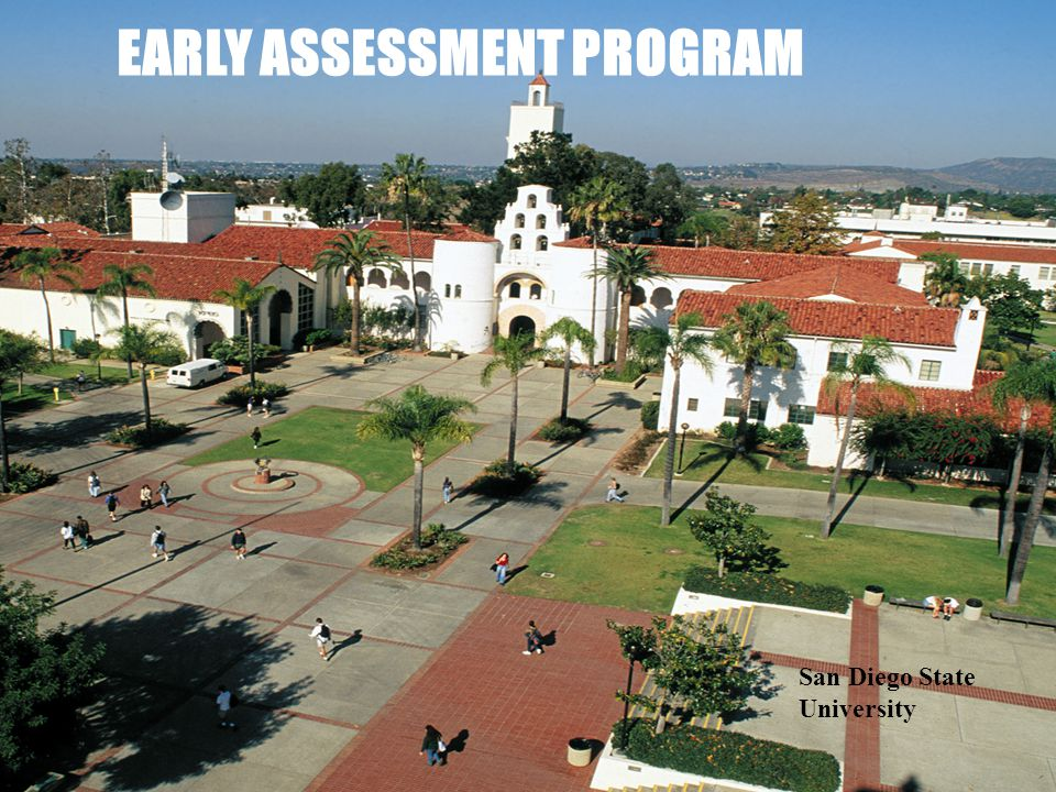 EARLY ASSESSMENT PROGRAM San Diego State University