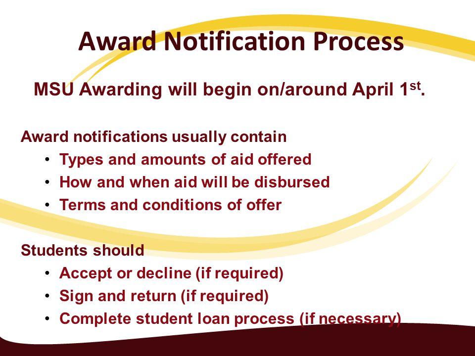 Award Notification Process MSU Awarding will begin on/around April 1 st.