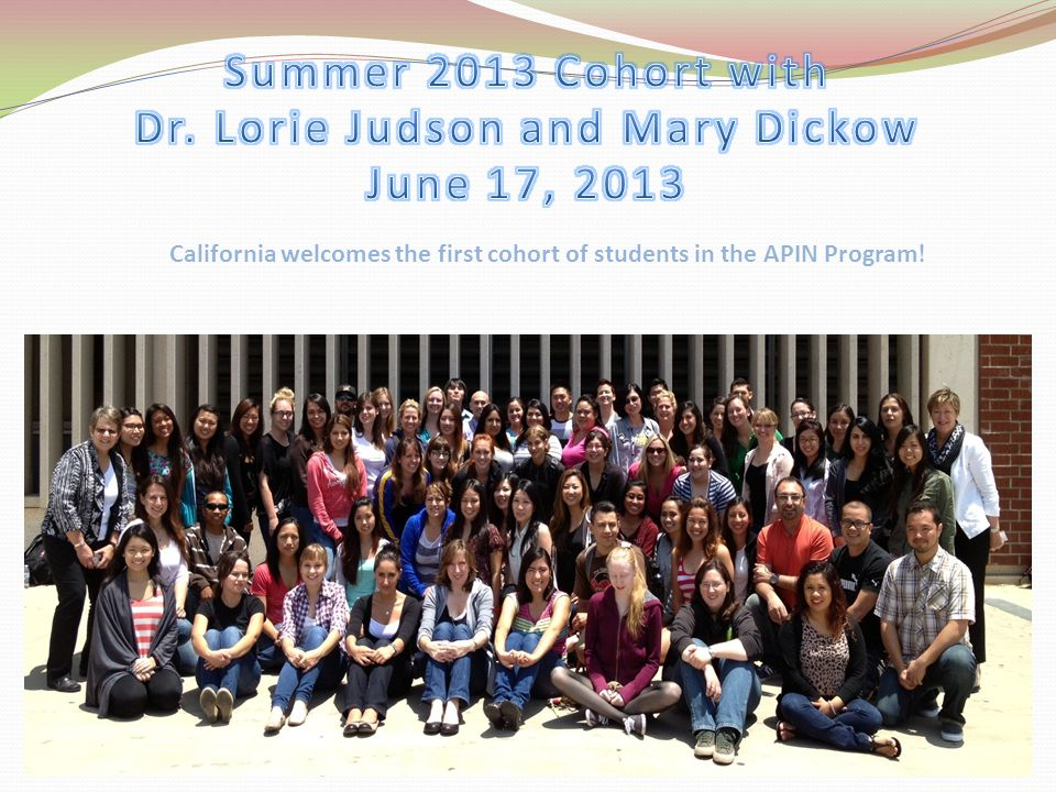 California welcomes the first cohort of students in the APIN Program !