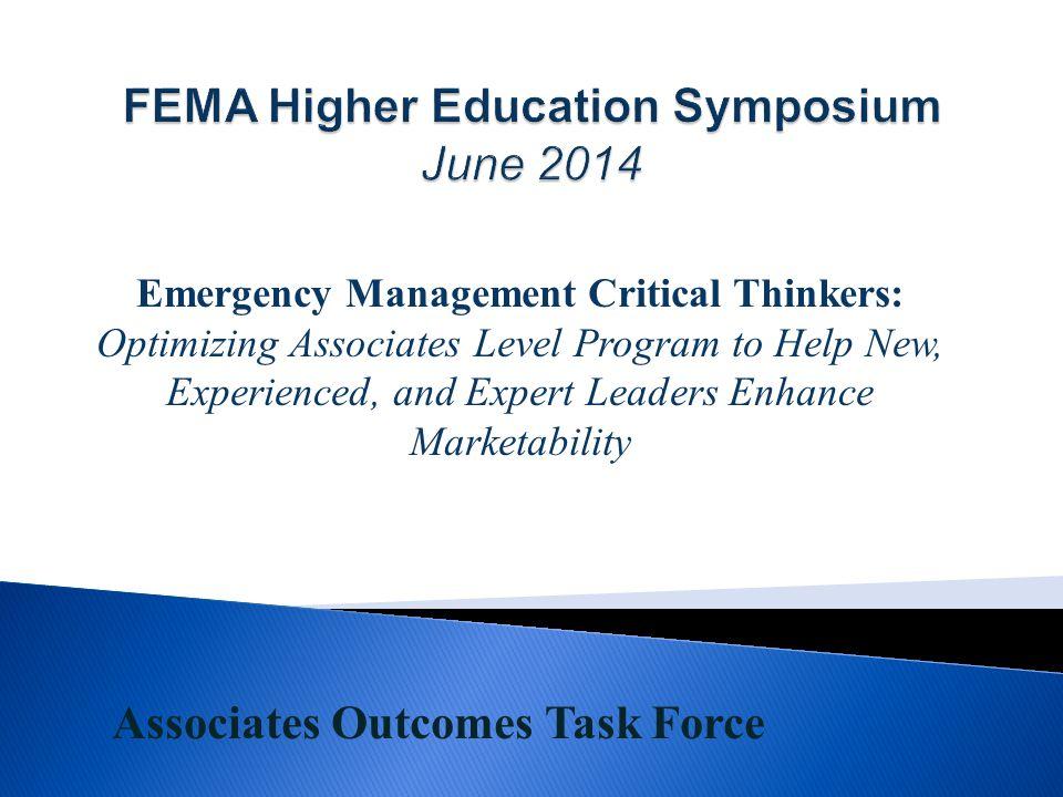 Emergency Management Critical Thinkers: Optimizing Associates Level Program to Help New, Experienced, and Expert Leaders Enhance Marketability Associa