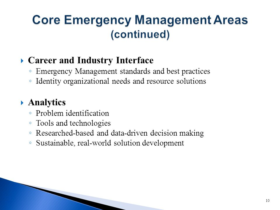  Career and Industry Interface ◦ Emergency Management standards and best practices ◦ Identity organizational needs and resource solutions  Analytics
