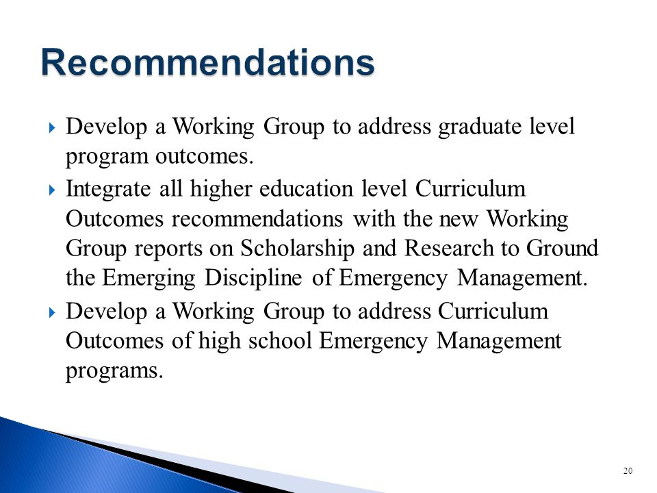  Develop a Working Group to address graduate level program outcomes.  Integrate all higher education level Curriculum Outcomes recommendations with