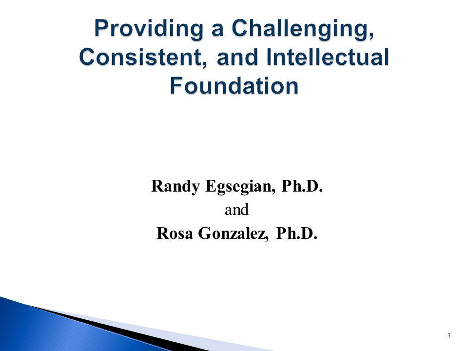 Randy Egsegian, Ph.D. and Rosa Gonzalez, Ph.D. 3
