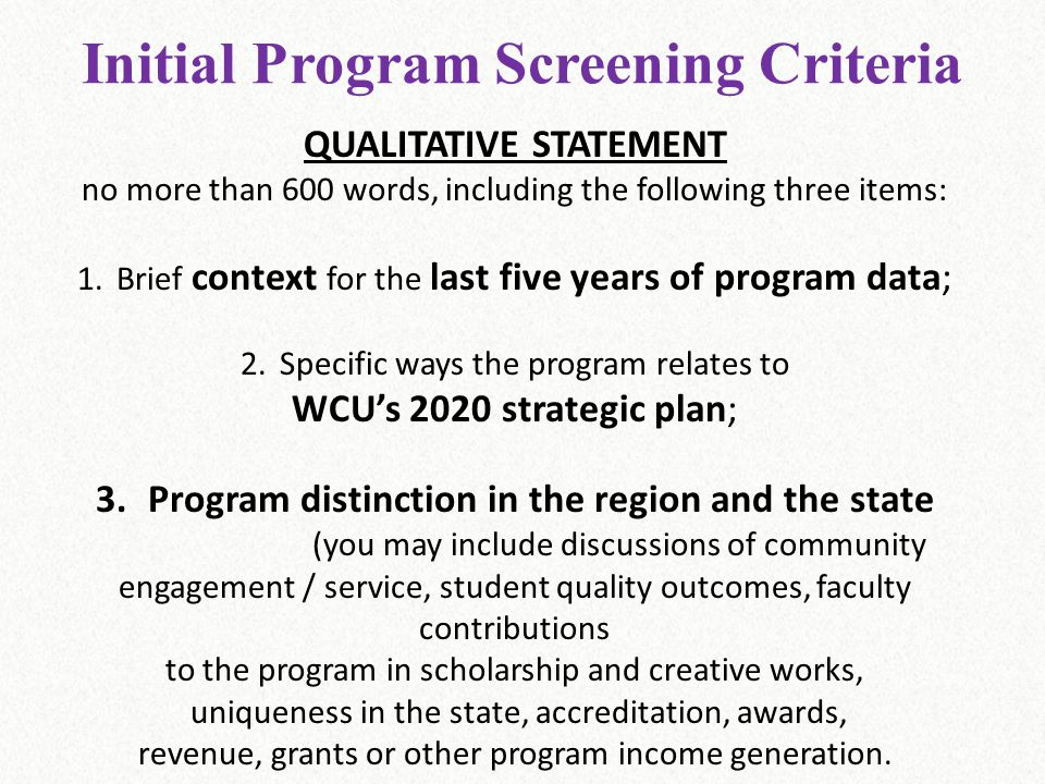Initial Program Screening Criteria QUALITATIVE STATEMENT no more than 600 words, including the following three items: 1.Brief context for the last fiv