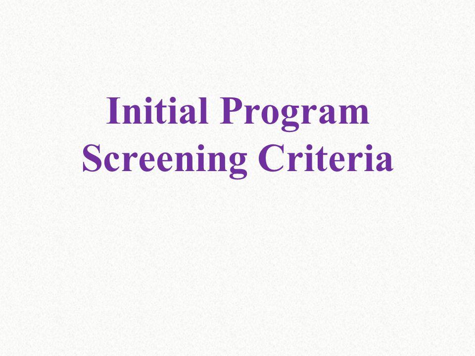 Initial Program Screening Criteria