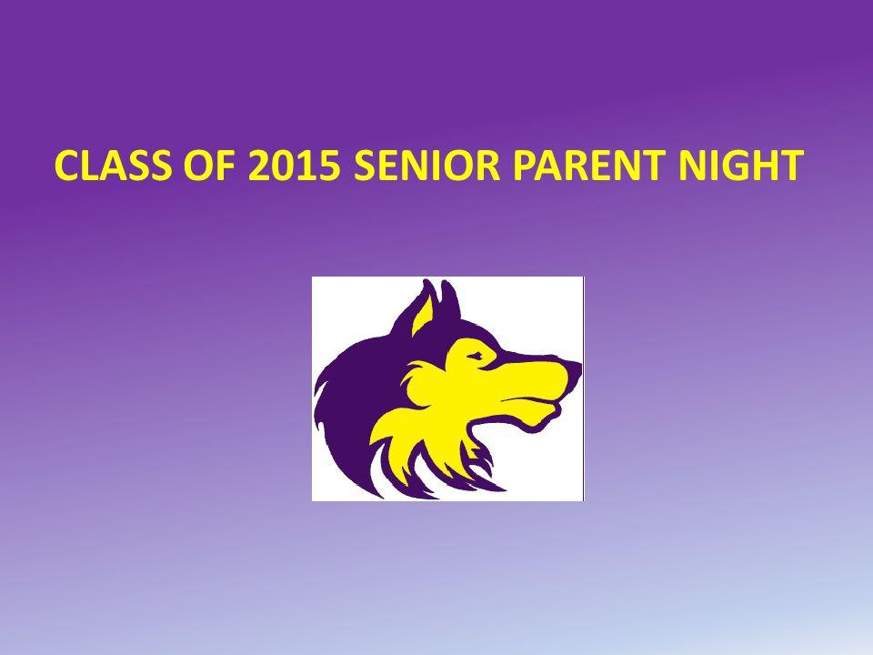CLASS OF 2015 SENIOR PARENT NIGHT