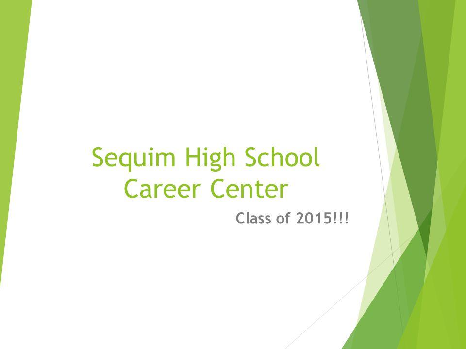 Sequim High School Career Center Class of 2015!!!