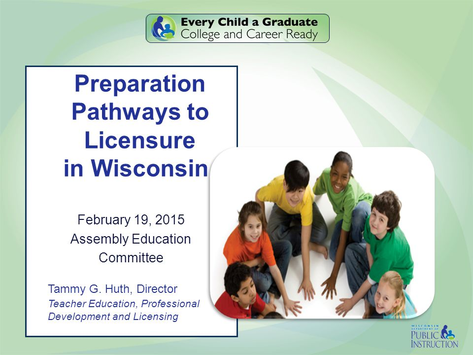 Wisconsin's Licensing Structure B IRTH TO AGE 3 4K5K123456789101112 E ARLY C HILDHOOD (EC) 70 A PPROXIMATE AGES BIRTH THROUGH AGE 8 E ARLY C HILDHOOD -M IDDLE C HILDHOOD (EC-MC) 71 A PPROXIMATE AGES BIRTH THROUGH AGE 11 M IDDLE C HILDHOOD -E ARLY A DOLESCENCE (MC-EA) 72 A PPROXIMATE AGES 6 THROUGH 12 OR 13 E ARLY A DOLESCENCE -A DOLESCENCE (EA-A) 73 A PPROXIMATE AGES 10 THROUGH AGE 21 E ARLY C HILDHOOD -A DOLESCENCE (EC-A) 74 A PPROXIMATE AGES BIRTH THROUGH AGE 21 Wisconsin uses a development level (age range) teacher preparation and licensing system Licenses are issued in both: A developmental age range level, which allows an applicant to teach any pupil within the developmental age range of the license, and A subject/position, which allows an applicant to teach specific subject(s) to pupils within the developmental age range level