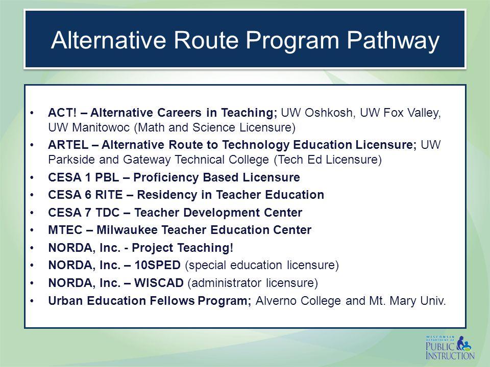 Alternative Route Program Pathway Admit to Program if: Pass Basic Skills Major/ minor or equiv.