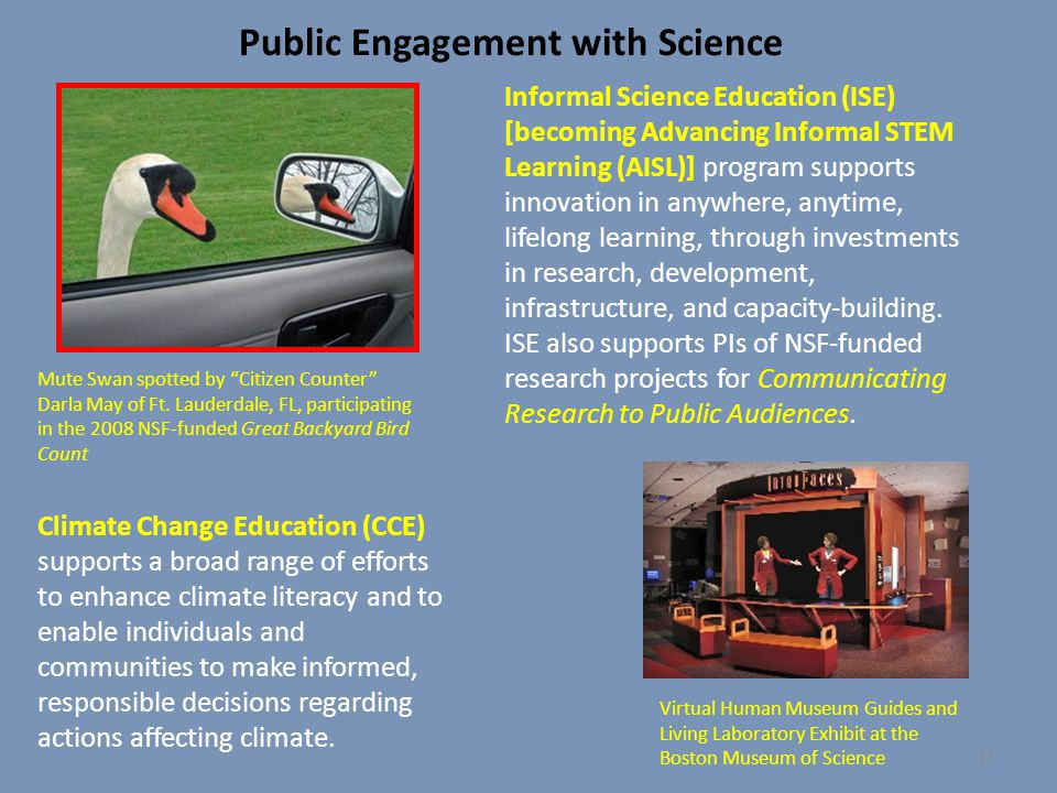 Public Engagement with Science Informal Science Education (ISE) [becoming Advancing Informal STEM Learning (AISL)] program supports innovation in anyw