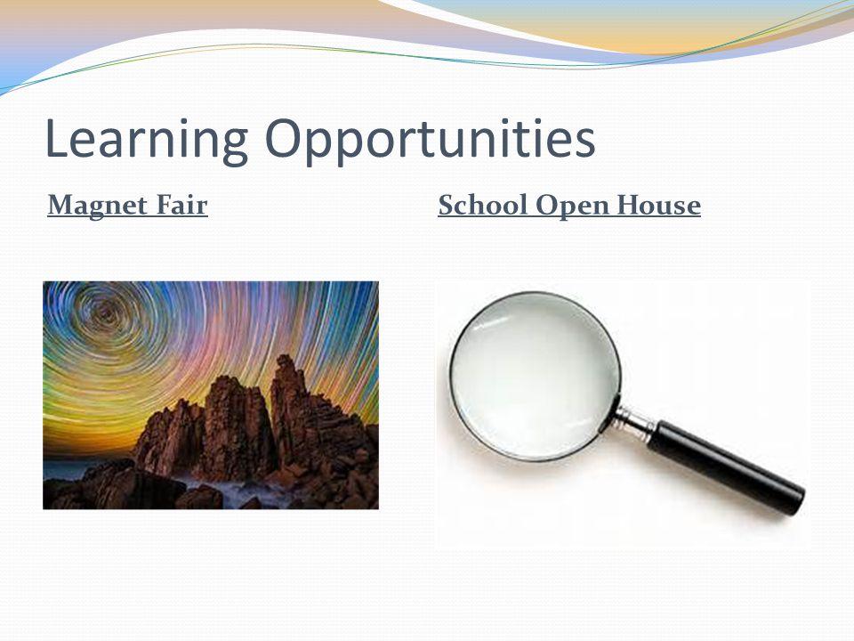 Learning Opportunities Magnet Fair School Open House
