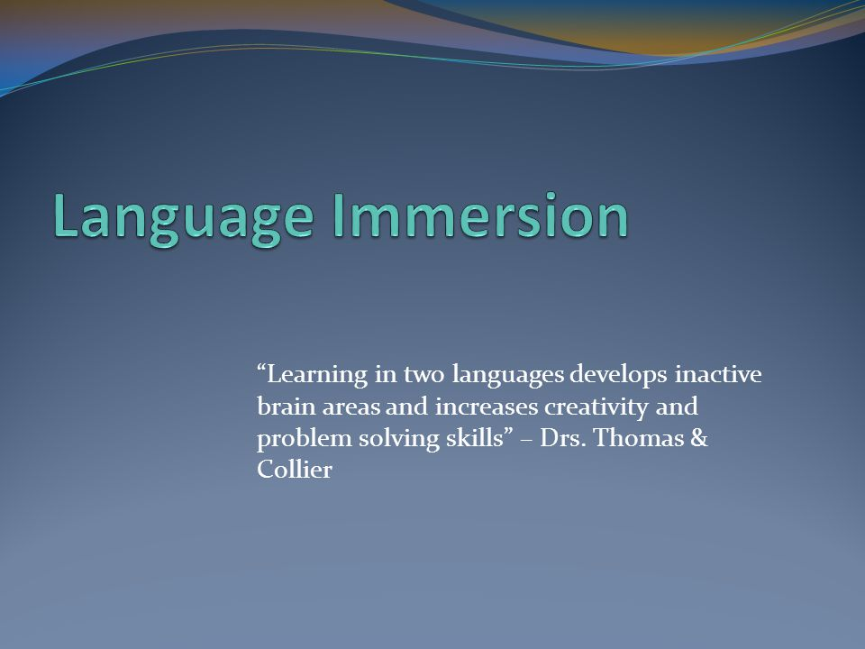 Learning in two languages develops inactive brain areas and increases creativity and problem solving skills – Drs.