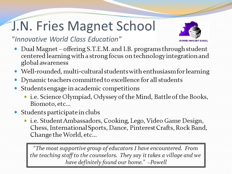 J.N. Fries Magnet School Innovative World Class Education Dual Magnet – offering S.T.E.M.