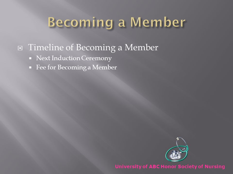  Timeline of Becoming a Member  Next Induction Ceremony  Fee for Becoming a Member University of ABC Honor Society of Nursing
