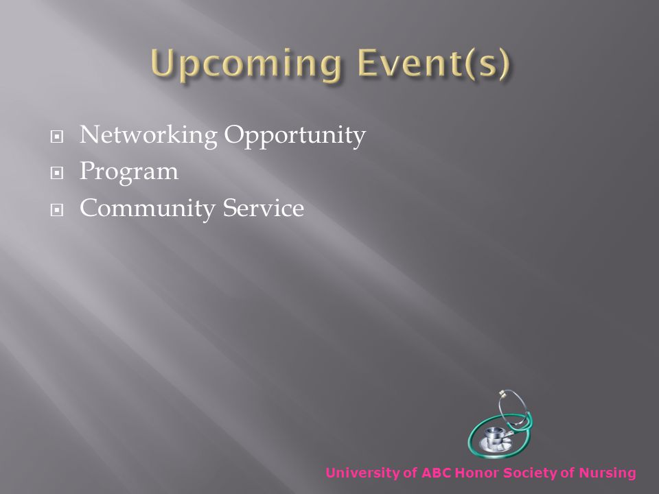  Networking Opportunity  Program  Community Service University of ABC Honor Society of Nursing