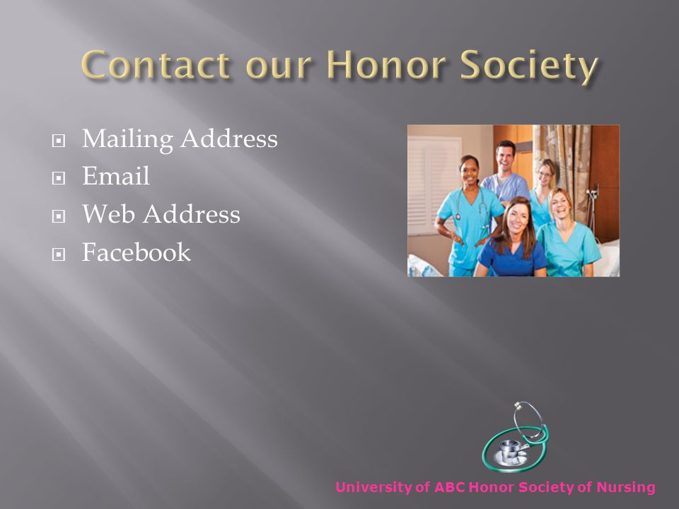  Mailing Address  Email  Web Address  Facebook University of ABC Honor Society of Nursing