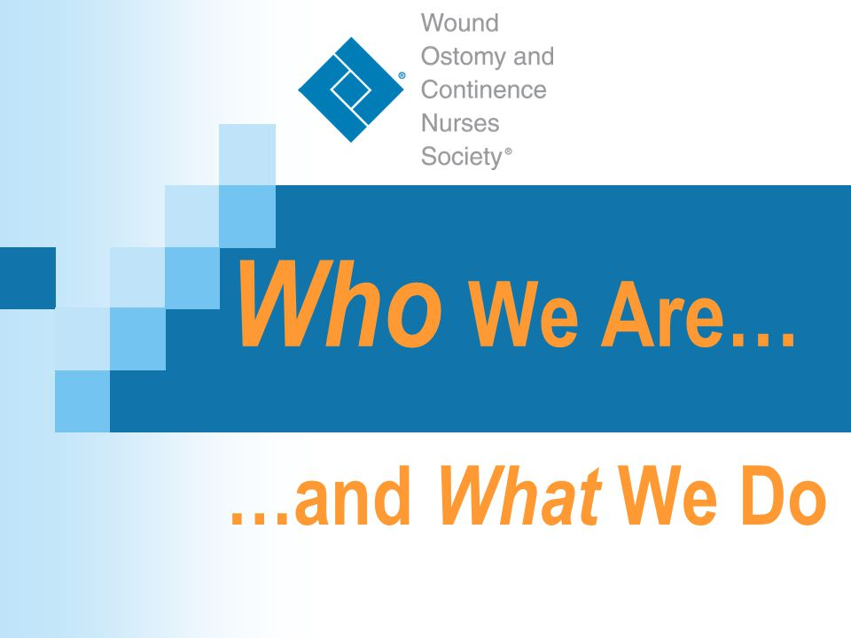 Who We Are… …and What We Do