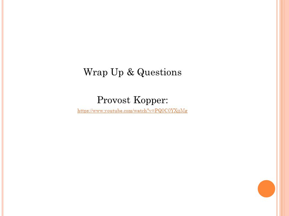 Wrap Up & Questions Provost Kopper: https://www.youtube.com/watch?v=PQ0C0YXjjMg
