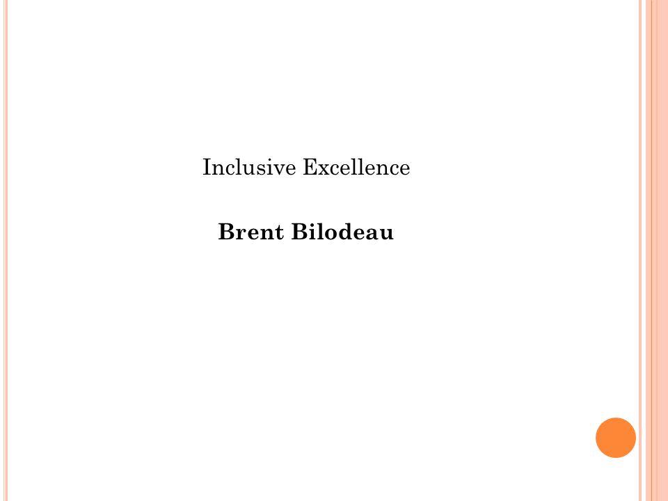 Inclusive Excellence Brent Bilodeau