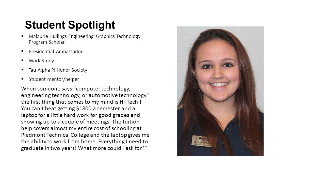 Student Spotlight  Malaurie Hullings-Engineering Graphics Technology Program Scholar  Presidential Ambassador  Work Study  Tau Alpha Pi Honor Soci