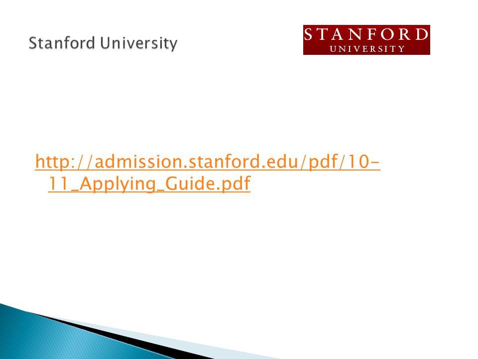 http://admission.stanford.edu/pdf/10- 11_Applying_Guide.pdf