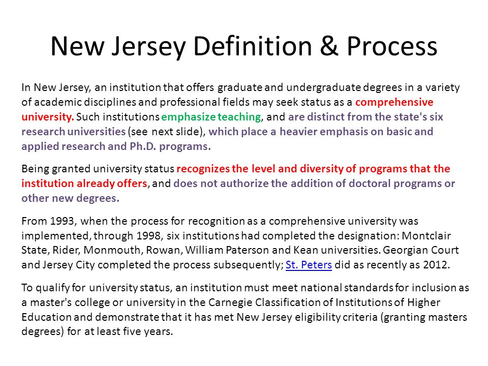 New Jersey Definition & Process In New Jersey, an institution that offers graduate and undergraduate degrees in a variety of academic disciplines and