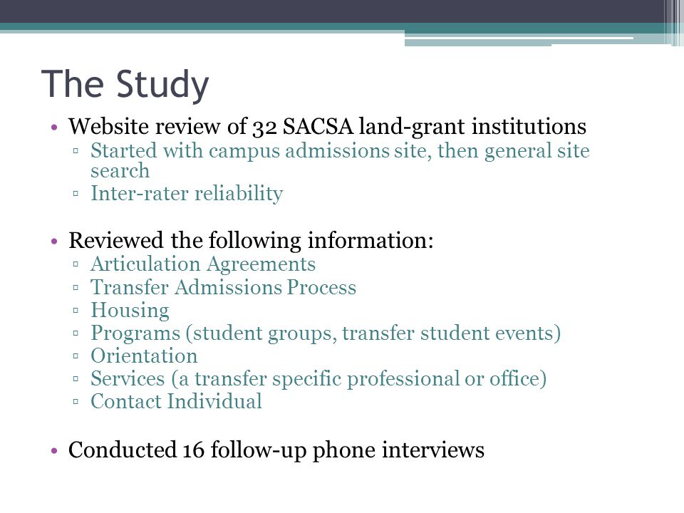 The Study Website review of 32 SACSA land-grant institutions ▫Started with campus admissions site, then general site search ▫Inter-rater reliability R