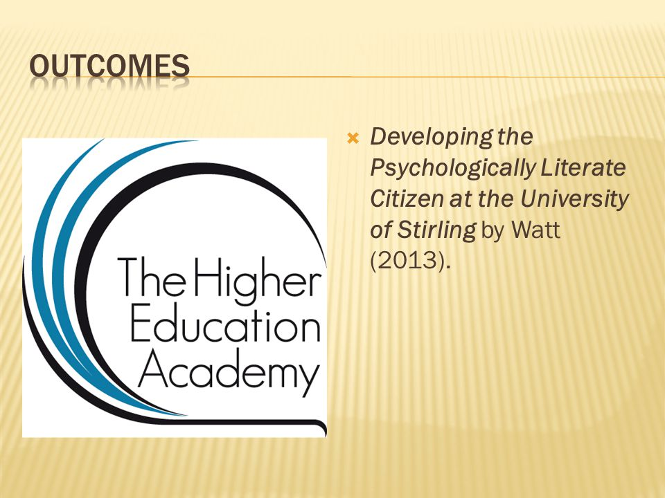  Developing the Psychologically Literate Citizen at the University of Stirling by Watt (2013).