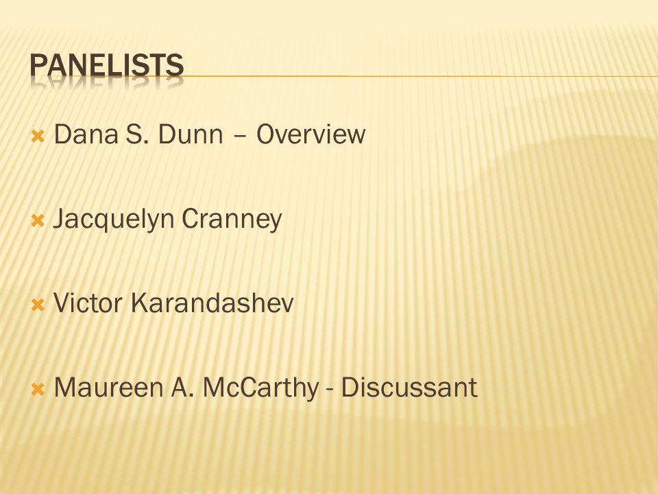  Dana S. Dunn – Overview  Jacquelyn Cranney  Victor Karandashev  Maureen A.