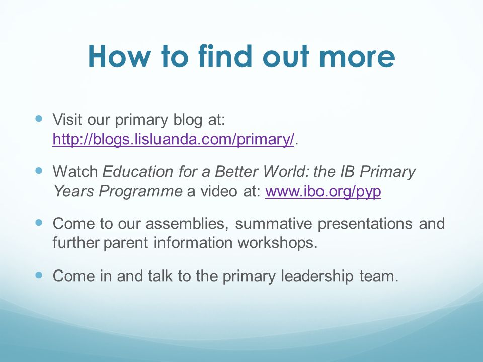 How to find out more Visit our primary blog at: http://blogs.lisluanda.com/primary/.