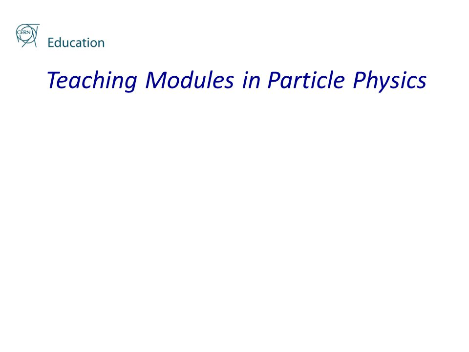 Teaching Modules in Particle Physics