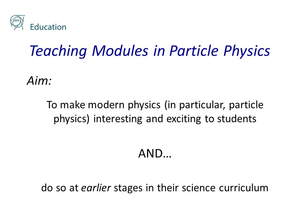 Teaching Modules that… Target students aged 14-15 years