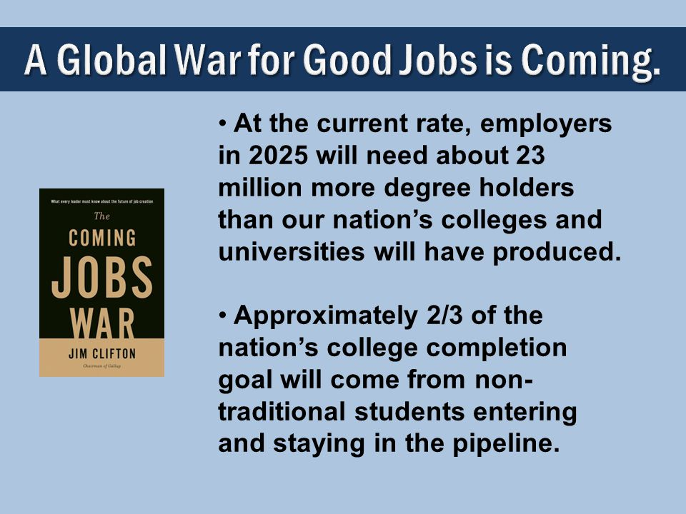 A Global War for Good Jobs is Coming. A Global War for Good Jobs is Coming. At the current rate, employers in 2025 will need about 23 million more deg
