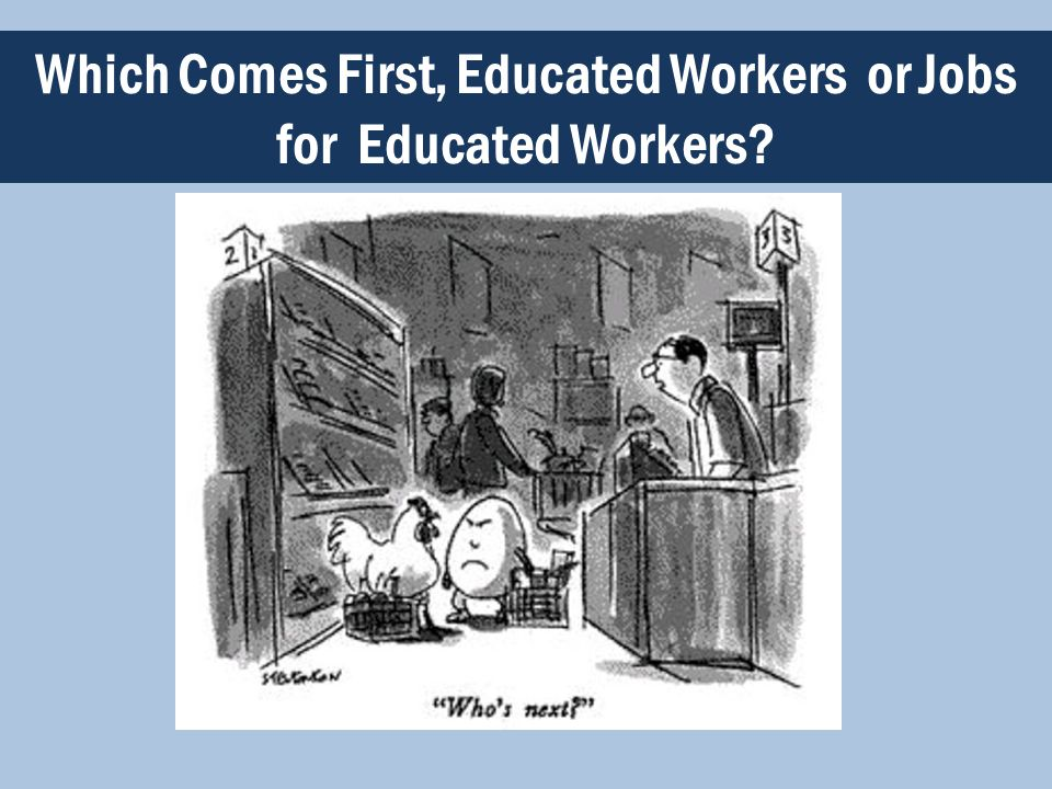 Which Comes First, Educated Workers or Jobs for Educated Workers?