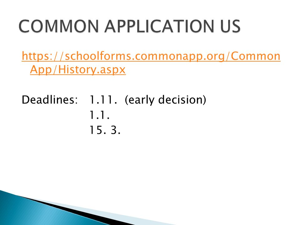 https://schoolforms.commonapp.org/Common App/History.aspx Deadlines: 1.11.